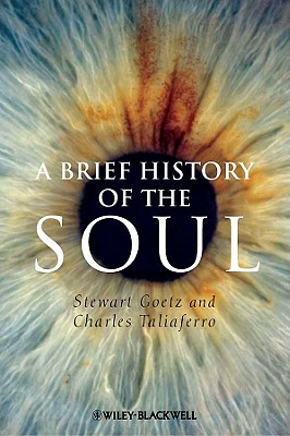 A Brief History of the Soul By Goetz, Stewart/ Taliaferro, Charles