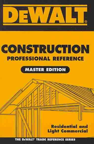 DeWalt Construction Professional Reference Master Edition By Spence, William
